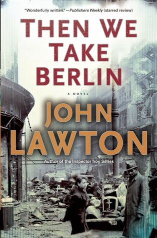 Then We Take Berlin (2013) by John Lawton