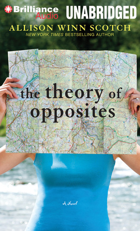 Theory of Opposites, The: A Novel (2013) by Allison Winn Scotch