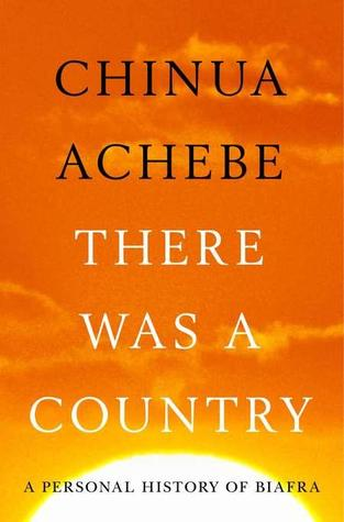 There Was A Country: A Personal History of Biafra (2012)