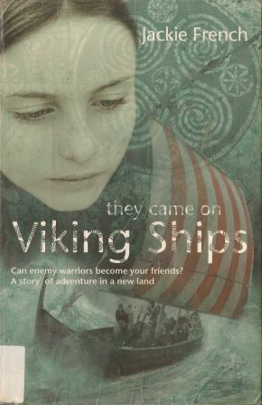 They Came on Viking Ships (2005) by Jackie French