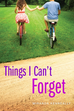 Things I Can't Forget (2013) by Miranda Kenneally