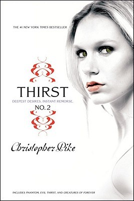 Thirst No. 2: Phantom, Evil Thirst, and Creatures of Forever (2010) by Christopher Pike