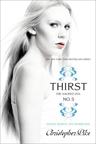 Thirst No. 5: The Sacred Veil (2013) by Christopher Pike
