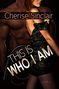 This is Who I Am (2013) by Cherise Sinclair