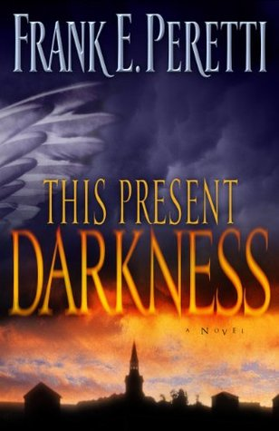 This Present Darkness (2003) by Frank E. Peretti