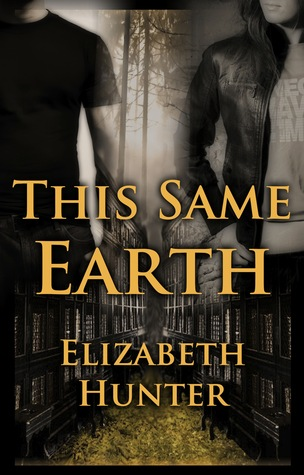 This Same Earth (2011) by Elizabeth   Hunter