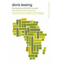 This Was the Old Chief's Country (2015) by Doris Lessing