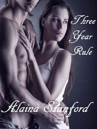 Three Year Rule (2013) by Alaina Stanford