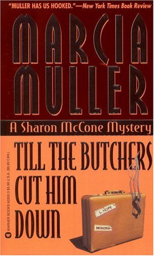 Till the Butchers Cut Him Down (1995) by Marcia Muller
