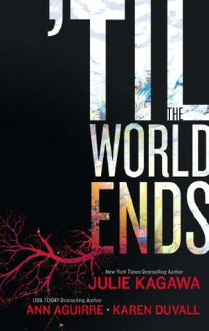 Till The World Ends (Luna): Dawn of Eden / Thistle & Thorne / Sun Storm (2013) by Julie Kagawa