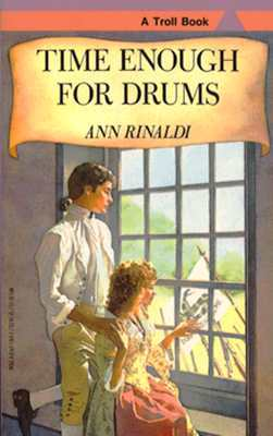 Time Enough for Drums (1988) by Ann Rinaldi