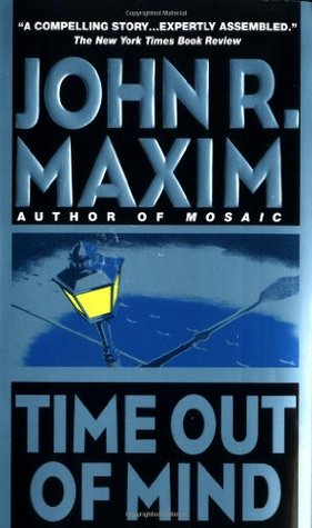 Time Out of Mind (1999) by John R. Maxim