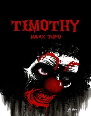 Timothy (2011) by Mark Tufo