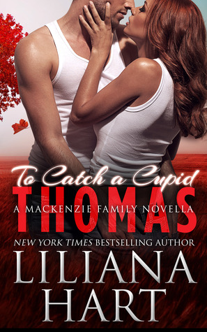 To Catch a Cupid: Thomas (2014) by Liliana Hart