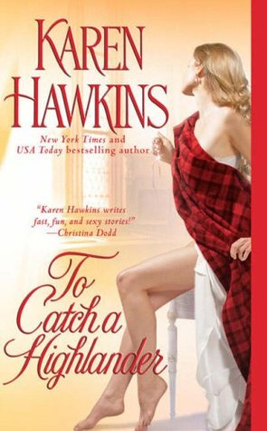 To Catch a Highlander (2008) by Karen Hawkins