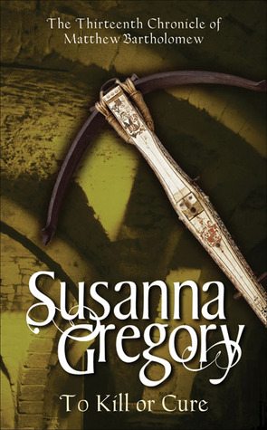 To Kill or Cure (2008) by Susanna Gregory