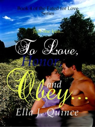 To Love, Honor, and Obey... (2014) by Ella J. Quince