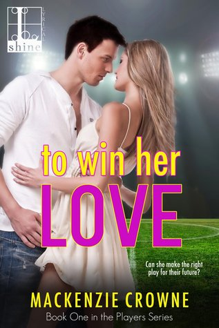To Win Her Love (2015) by Mackenzie Crowne
