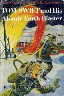 Tom Swift and His Atomic Earth Blaster