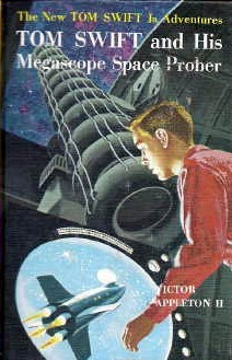 Tom Swift and His Megascope Space Prober