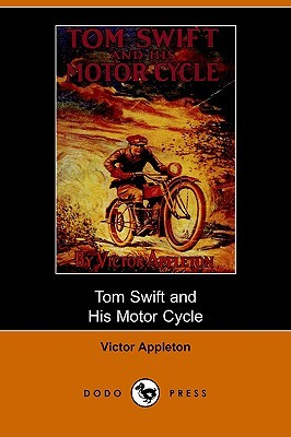 Tom Swift and His Motor-Cycle, or, Fun and Adventures on the Road (2006)