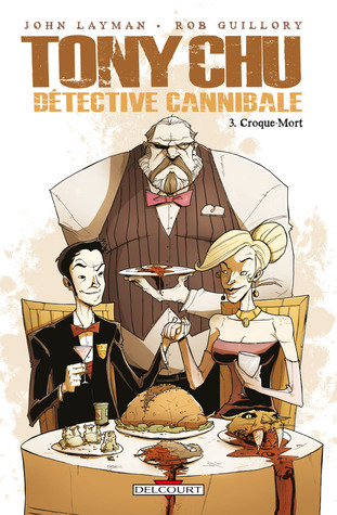 Tony Chu, Détective cannibale tome 3: Croque Mort (2010) by John Layman