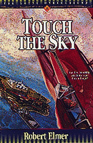 Touch the Sky (1997) by Robert Elmer