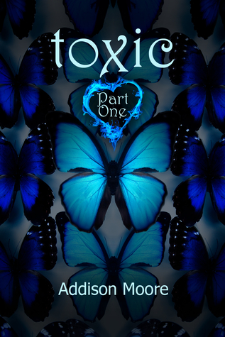 Toxic Part One (2012) by Addison Moore