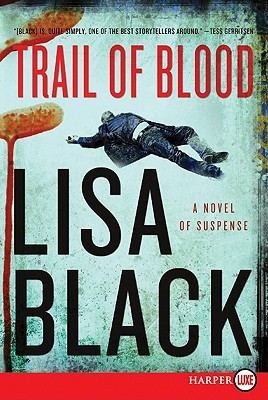 Trail of Blood LP: A Novel of Suspense (2010) by Lisa Black