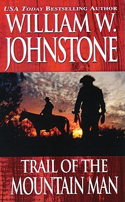 Trail of the Mountain Man (2000) by William W. Johnstone