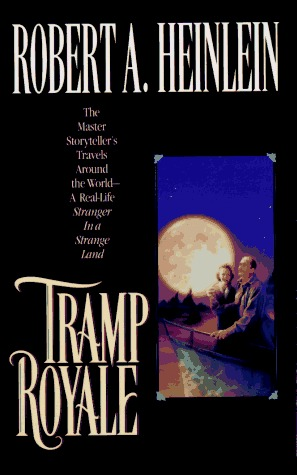 Tramp Royale (1996) by Robert A. Heinlein