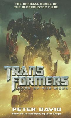 Transformers 3: Dark Of The Moon: Movie Novelisation (2011) by Peter David