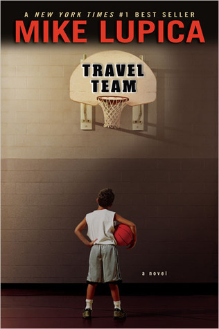 Travel Team (2005) by Mike Lupica