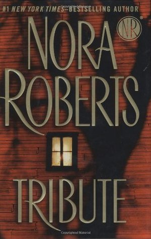 Tribute (2008) by Nora Roberts