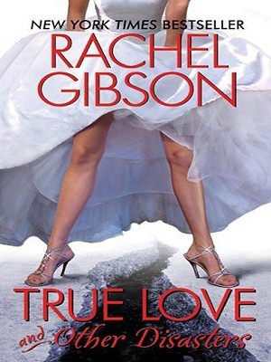 True Love and Other Disasters LP (2009) by Rachel Gibson