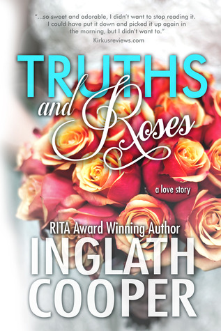 Truths and Roses: A Love Story (2012) by Inglath Cooper