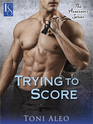 Trying to Score (2013) by Toni Aleo