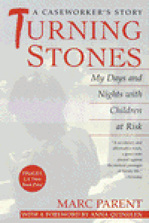 Turning Stones: My Days and Nights with Children at Risk: A Caseworker's Story (1998) by Anna Quindlen