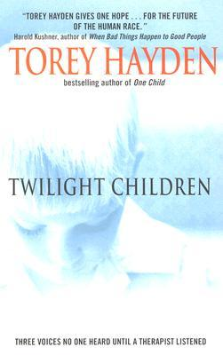 Twilight Children: Three Voices No One Heard Until a Therapist Listened