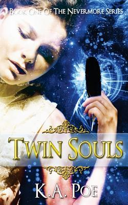 Twin Souls (Nevermore, Book 1) - A Vampire Hunter Novel (2013) by K.A. Poe
