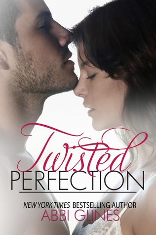 Twisted Perfection (2013) by Abbi Glines