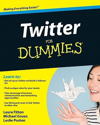Twitter for Dummies (2009) by Laura Fitton