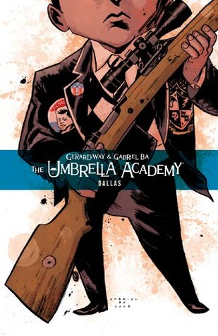 Umbrella Academy: Dallas (2009) by Gerard Way