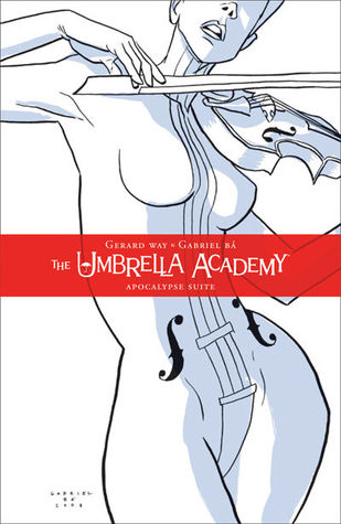 Umbrella Academy, Vol.1: The Apocalypse Suite (2008) by Gerard Way