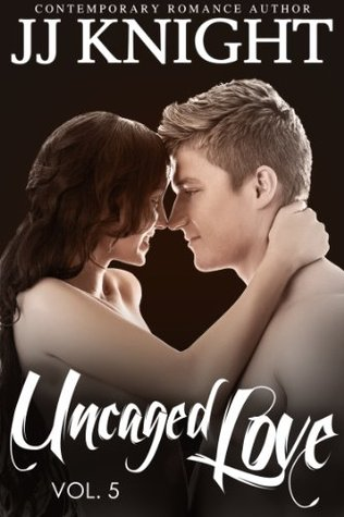 Uncaged Love #5: MMA New Adult Contemporary Romance (2000) by J.J.  Knight