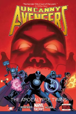 Uncanny Avengers, Vol. 2: The Apocalypse Twins (2013) by Rick Remender