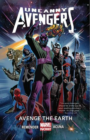 Uncanny Avengers, Vol. 4: Avenge the Earth (2014) by Rick Remender