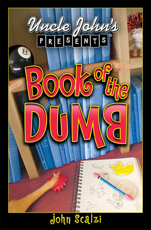 Uncle John's Presents: The Book of the Dumb