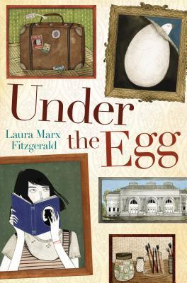 Under the Egg (2014) by Laura Marx Fitzgerald