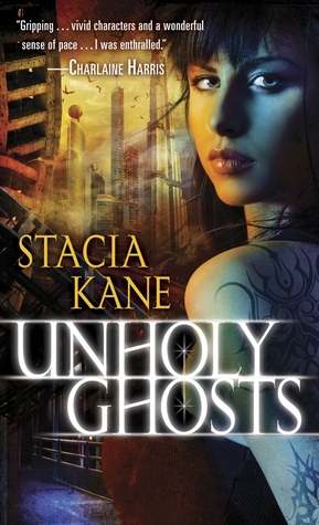 Unholy Ghosts (2010) by Stacia Kane